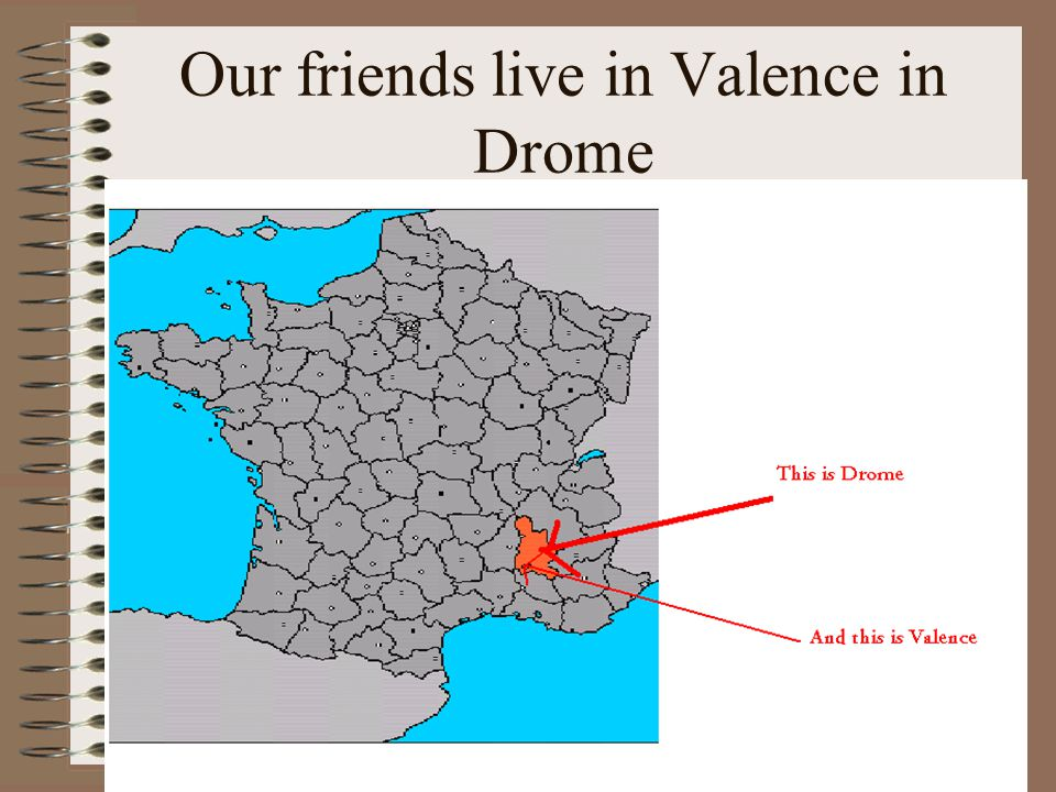Our friends live in Valence in Drome