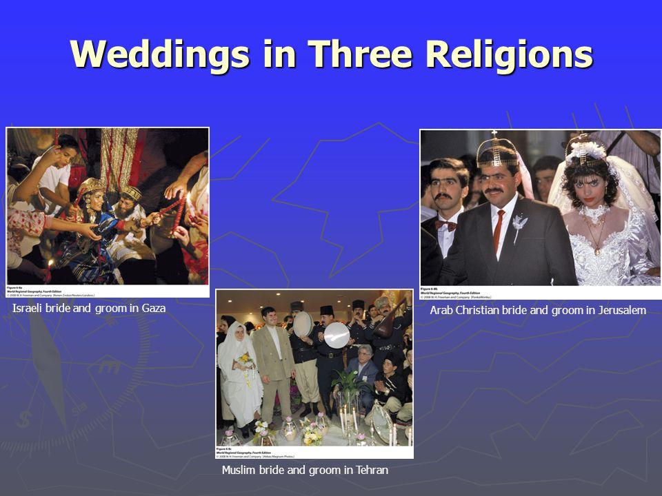 Weddings in Three Religions Israeli bride and groom in Gaza Muslim bride and groom in Tehran Arab Christian bride and groom in Jerusalem