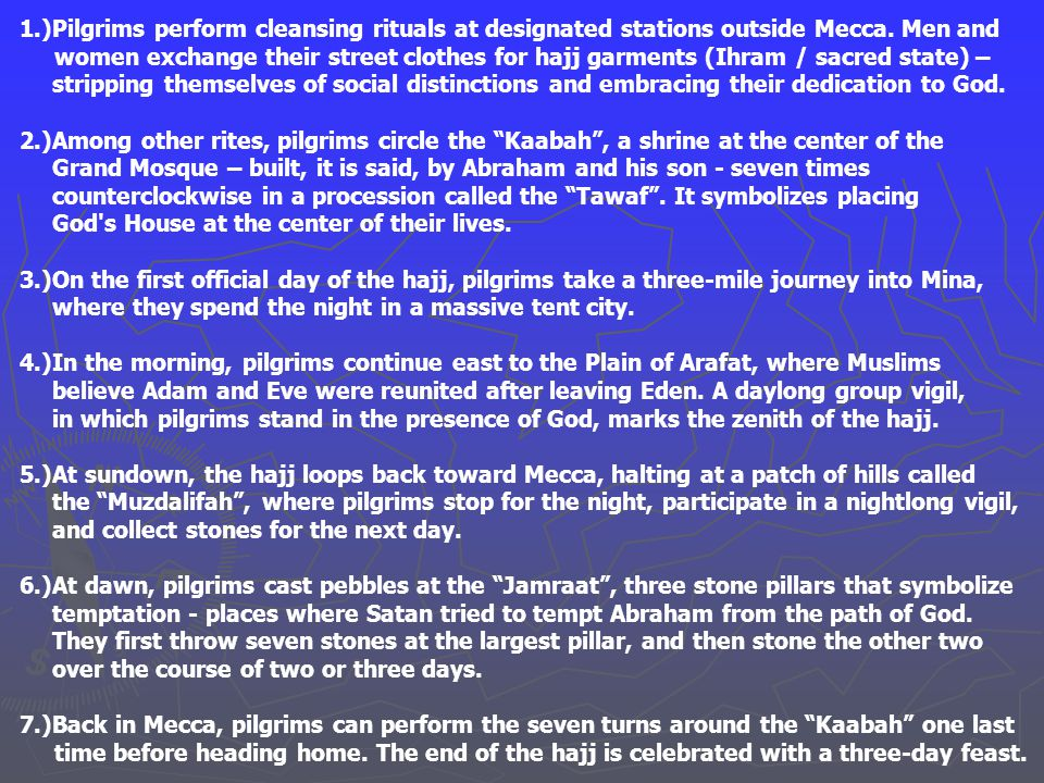 1.)Pilgrims perform cleansing rituals at designated stations outside Mecca.