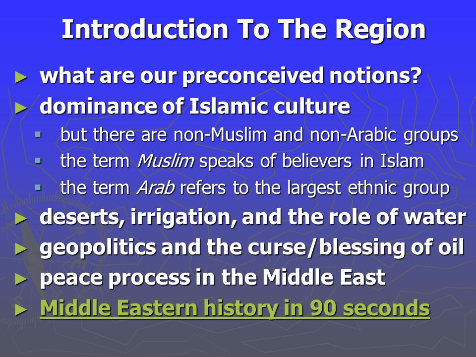 Introduction To The Region ► what are our preconceived notions.