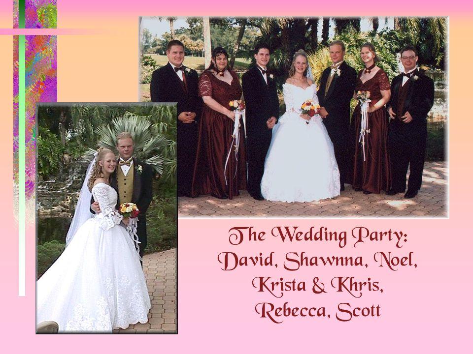 The Wedding Party: David, Shawnna, Noel, Krista & Khris, Rebecca, Scott