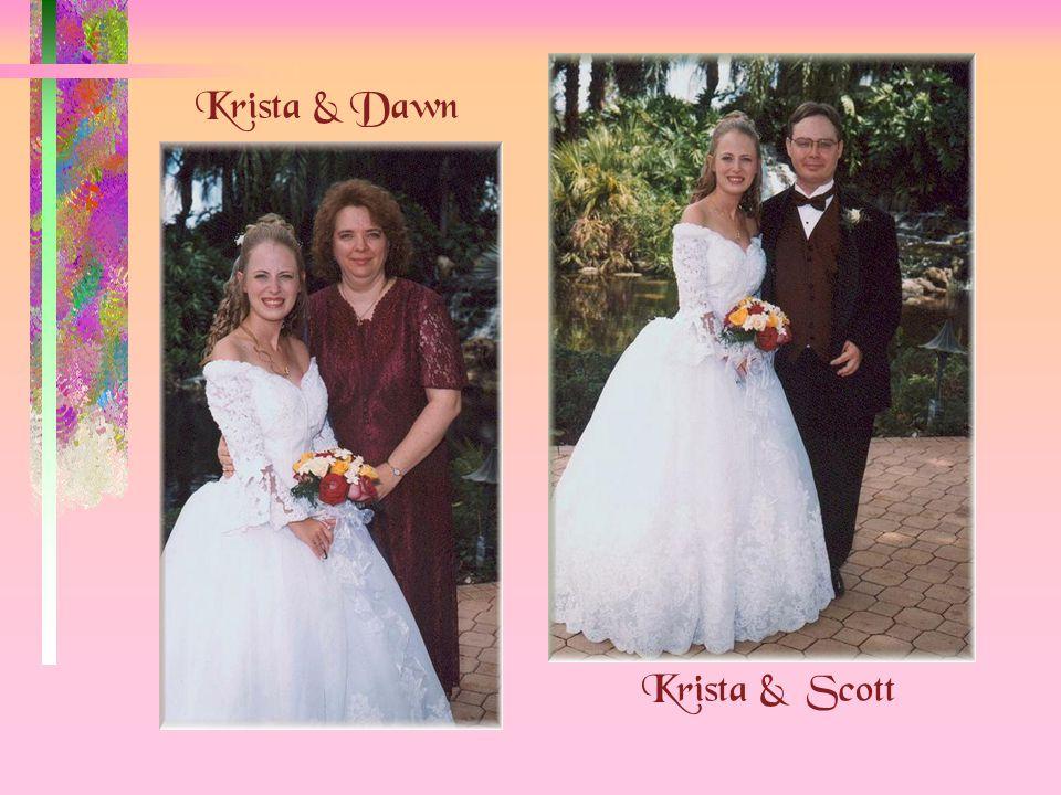 Krista & Dawn Krista & Scott