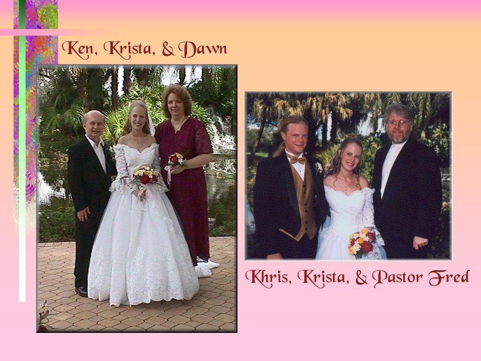 Ken, Krista, & Dawn Khris, Krista, & Pastor Fred