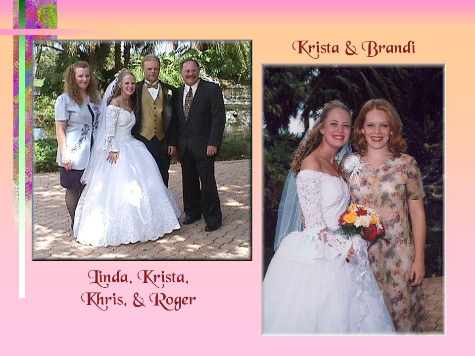 Linda, Krista, Khris, & Roger Krista & Brandi