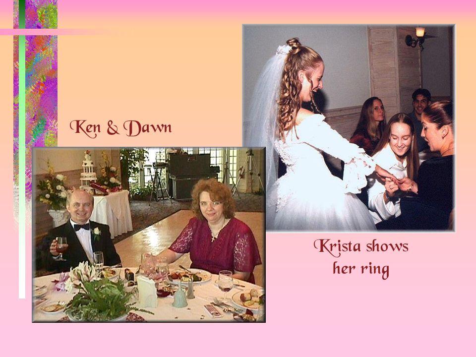 Ken & Dawn Krista shows her ring