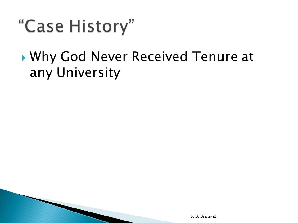  Why God Never Received Tenure at any University F. B. Bramwell15