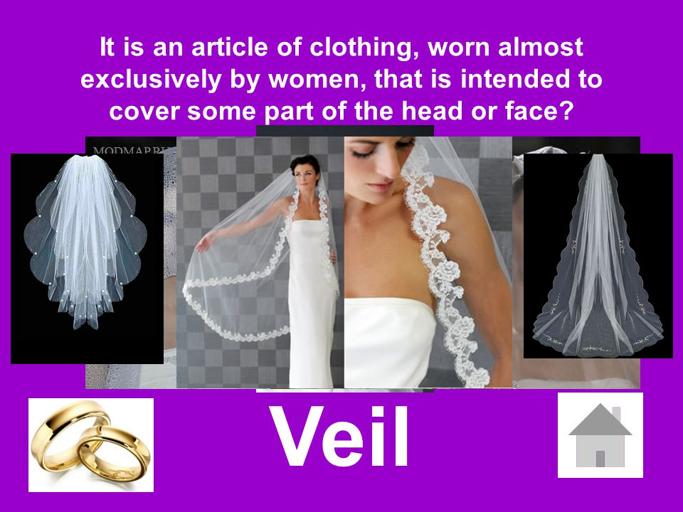 Veil It is an article of clothing, worn almost exclusively by women, that is intended to cover some part of the head or face?
