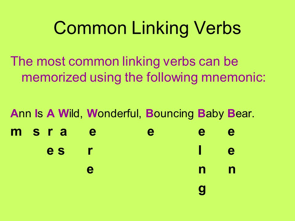 WAIT!!!!! Did you know that linking verbs have another name? They are also known as STATE-OF- BEING verbs! WOWSERS!