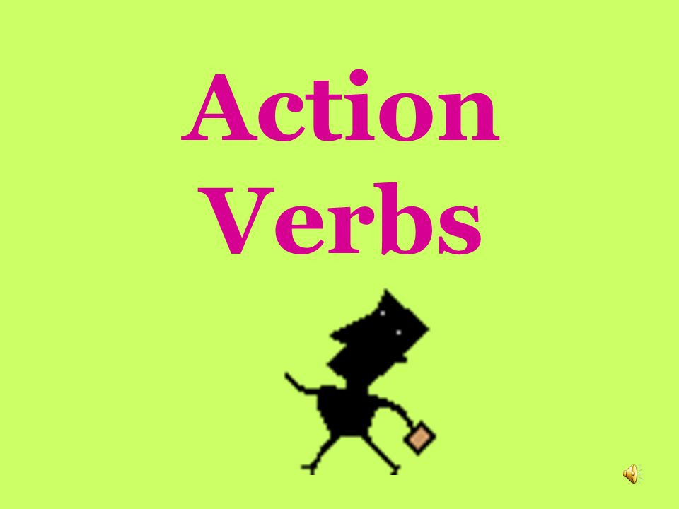 What We Will Learn 3 MAIN TYPES OF VERBS 1)Action Verbs: tell what nouns/pronouns DO 2)Linking Verbs: link a subject w/ info about it 3)Helping Verbs: help the main verb do its job
