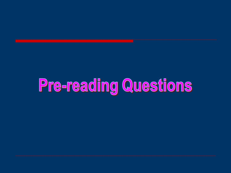 Part II Reading Activities 1. Pre-reading Questions 2.