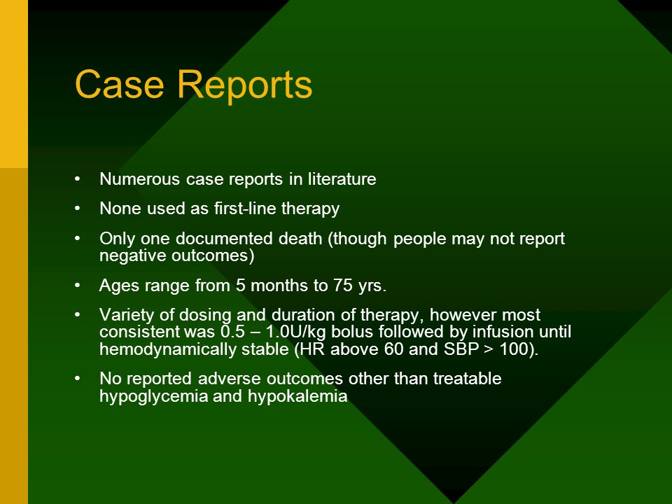 Case Reports Numerous case reports in literature None used as first-line therapy Only one documented death (though people may not report negative outcomes) Ages range from 5 months to 75 yrs.