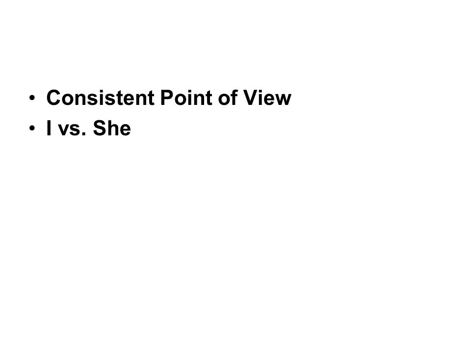 Consistent Point of View I vs. She