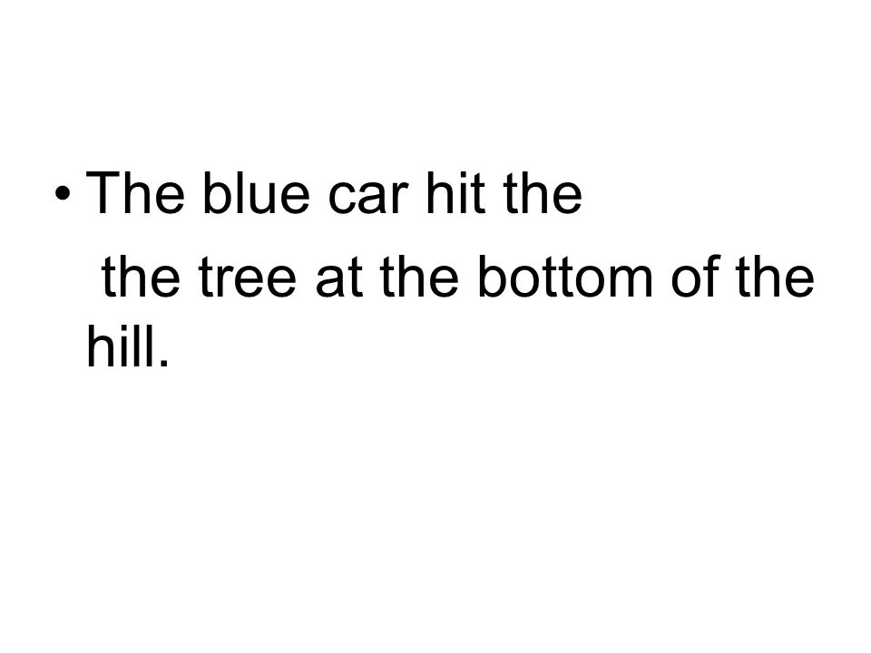 The blue car hit the the tree at the bottom of the hill.