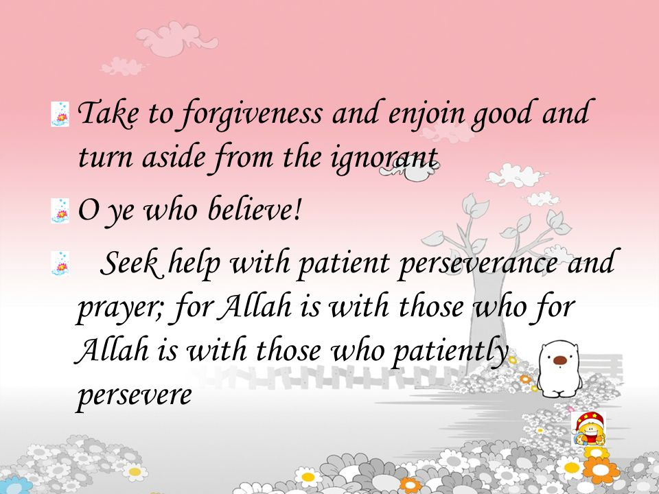 Those who are kind and considerate to Allah's creatures, Allan bestows His kindness and affection on them Visit the sick, feed the hungry and free the captives