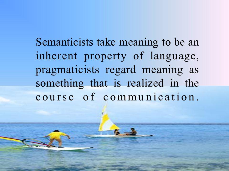 Some basic notions in Pragmatics Context Pragmatics vs.