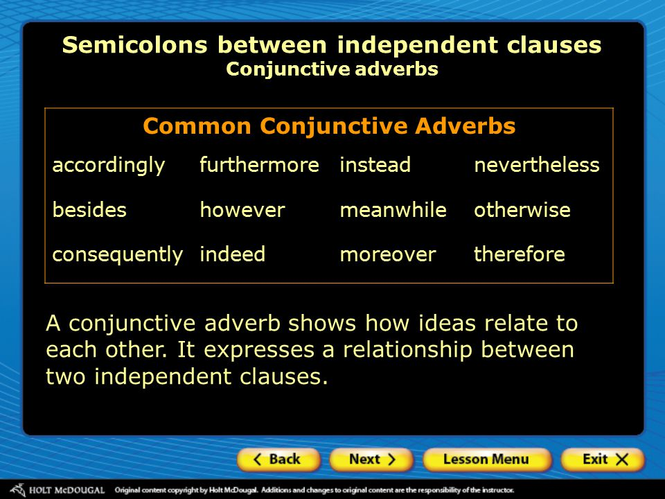 A conjunctive adverb shows how ideas relate to each other.