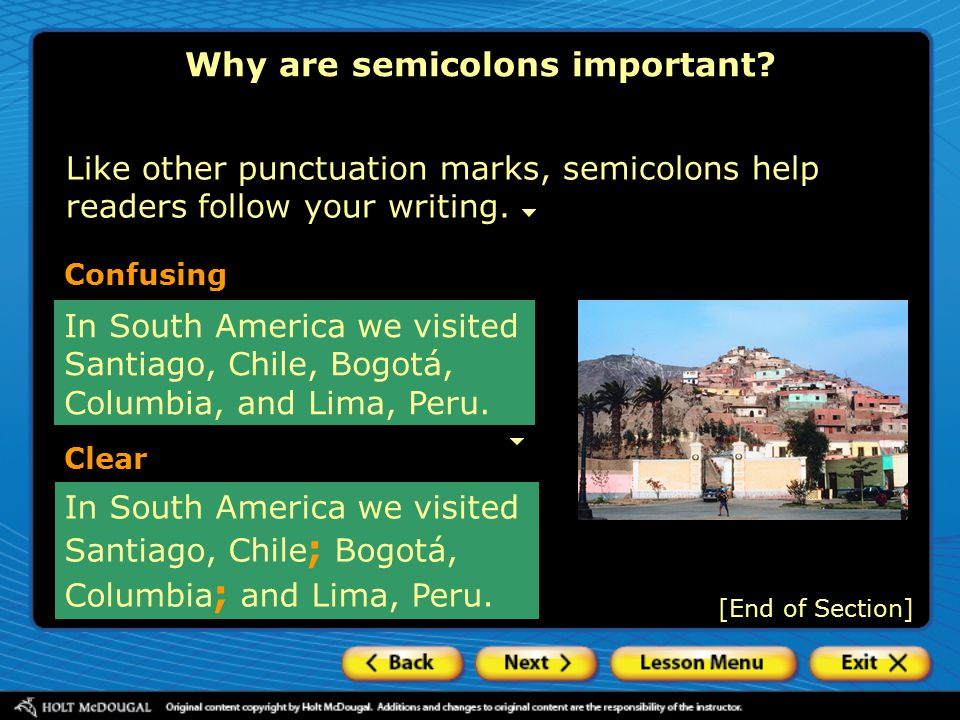 On Your Own In the following sentences, add semicolons or replace commas with semicolons where needed.
