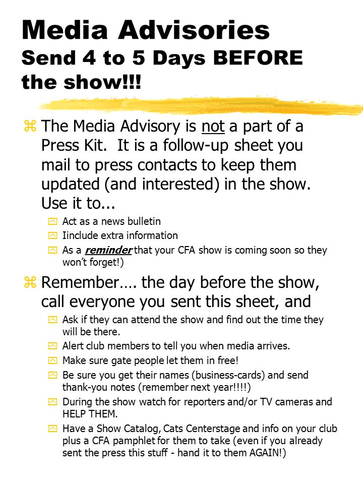 Media Advisories Send 4 to 5 Days BEFORE the show!!.