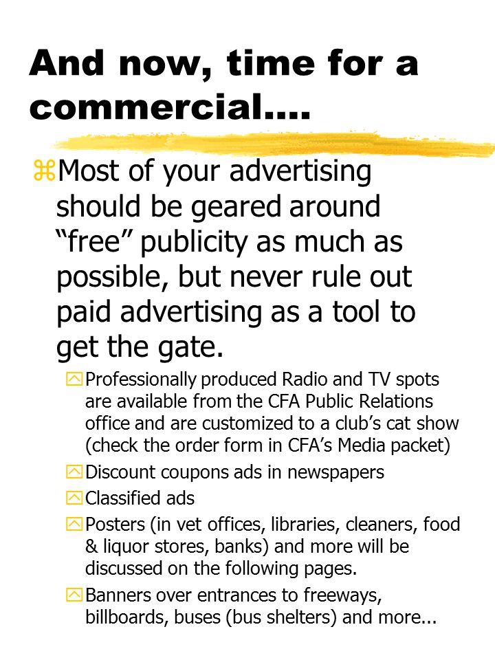 """And now, time for a commercial…. zMost of your advertising should be geared around """"free"""" publicity as much as possible, but never rule out paid adver"""