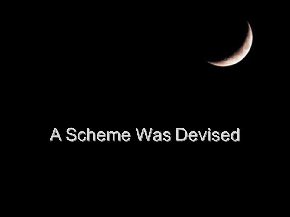 A Scheme Was Devised