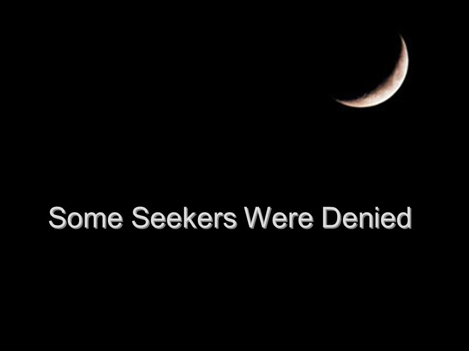 Some Seekers Were Denied