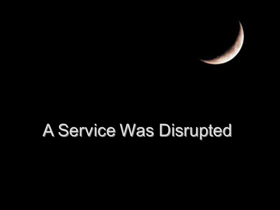 A Service Was Disrupted