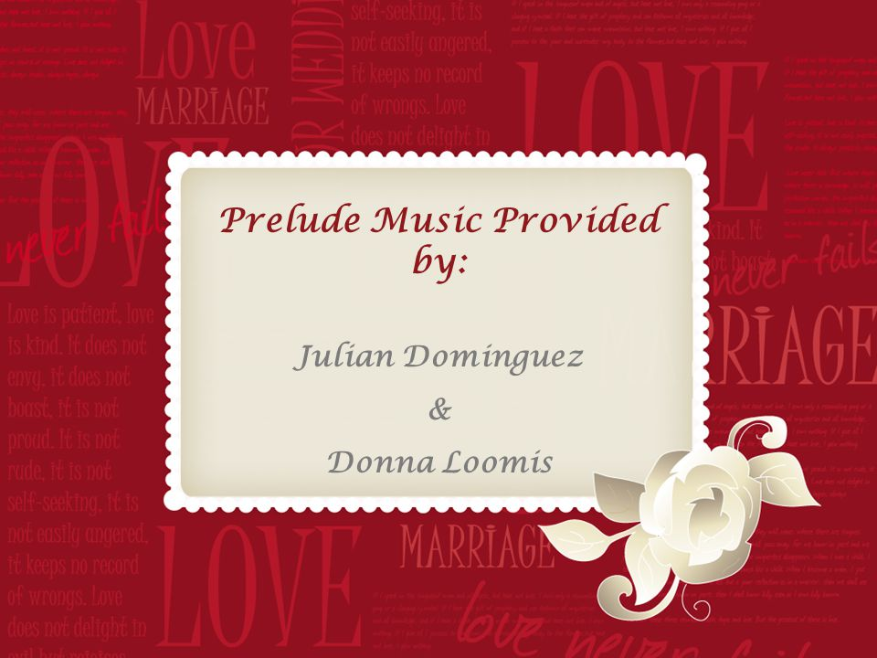 Prelude Music Provided by: Julian Dominguez & Donna Loomis
