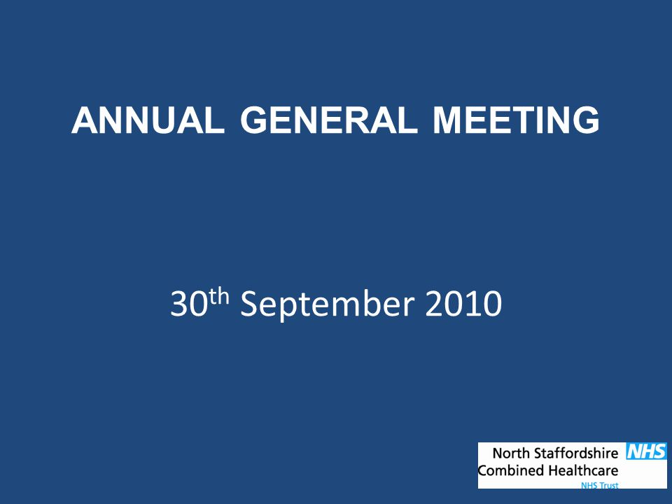 AGENDA Welcome – Sir Philip Hunter, Chairman Formal presentation of the Trust Accounts Colin Groom – Deputy Director of Finance Review of the year and looking to the future Fiona Myers - Chief Executive Questions from members of the public