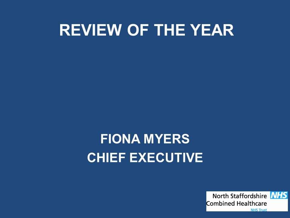 REVIEW OF THE YEAR FIONA MYERS CHIEF EXECUTIVE