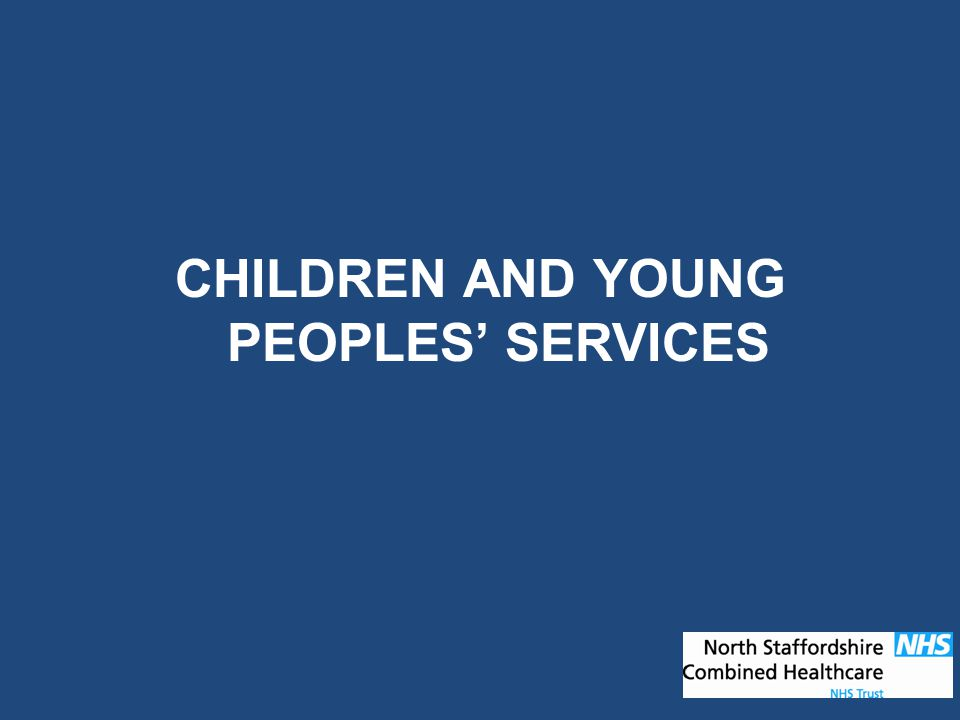 CHILDREN AND YOUNG PEOPLES' SERVICES