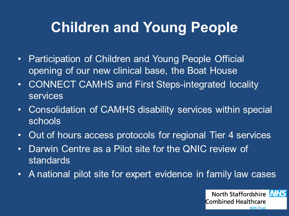 Children and Young People Participation of Children and Young People Official opening of our new clinical base, the Boat House CONNECT CAMHS and First