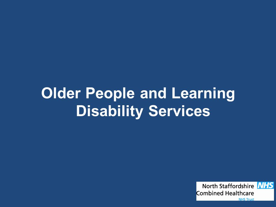 Older People and Learning Disability Services