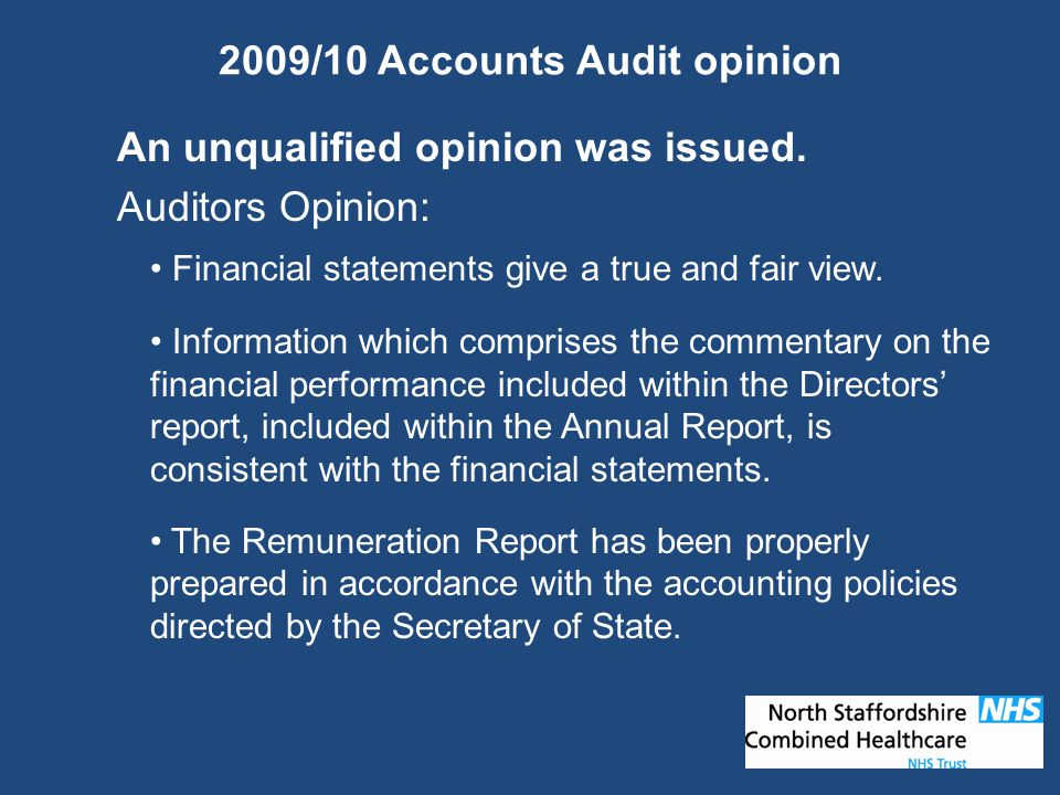 2009/10 Accounts Audit opinion An unqualified opinion was issued.