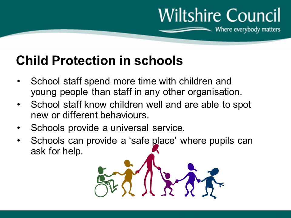 Child Protection in schools School staff spend more time with children and young people than staff in any other organisation.