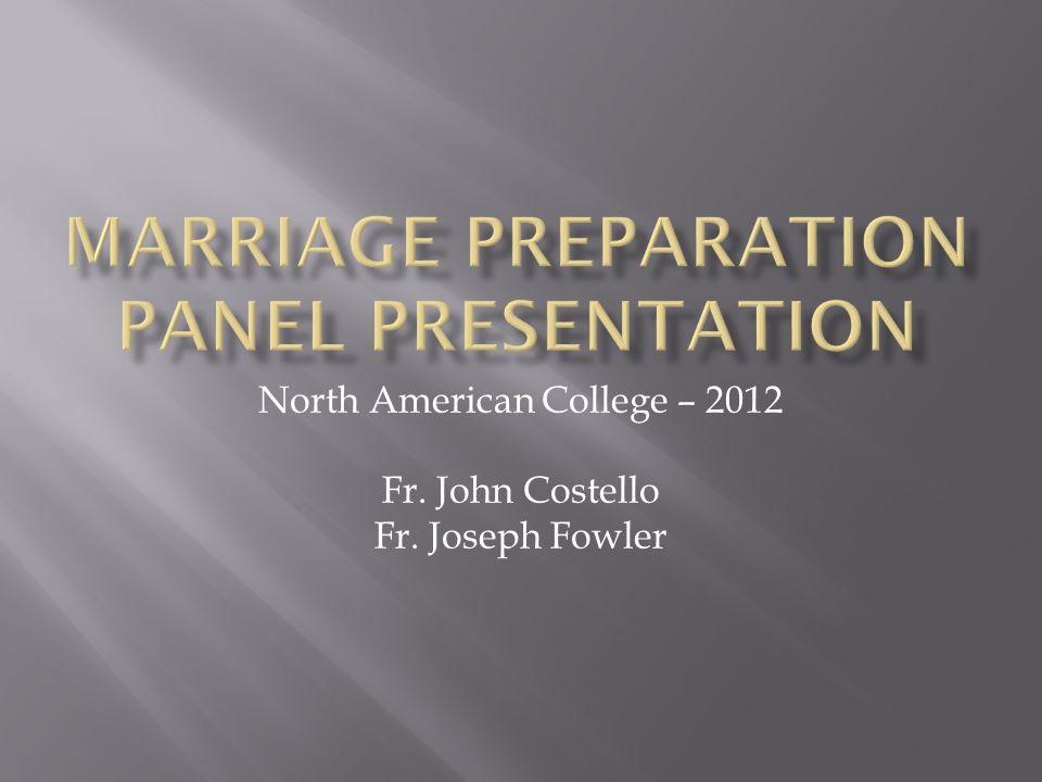 North American College – 2012 Fr. John Costello Fr. Joseph Fowler