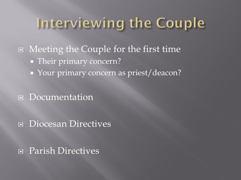  Meeting the Couple for the first time  Their primary concern.