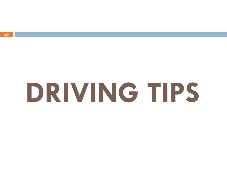 DRIVING TIPS 26