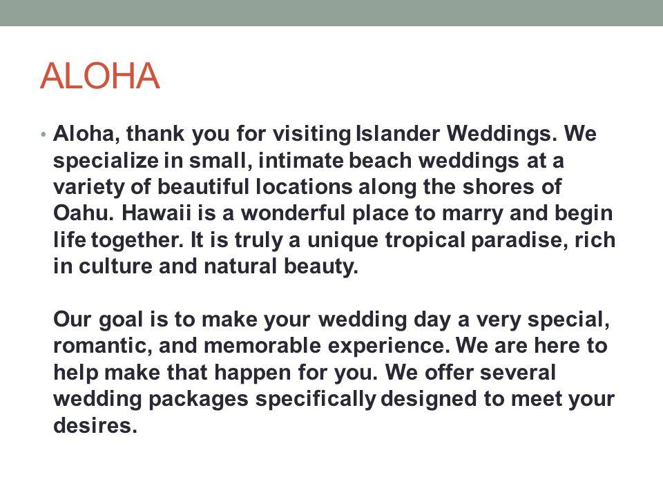 ALOHA Aloha, thank you for visiting Islander Weddings.