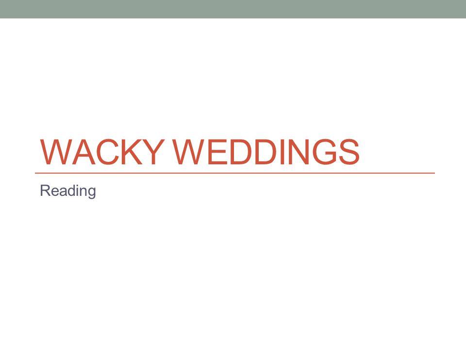 WACKY WEDDINGS Reading