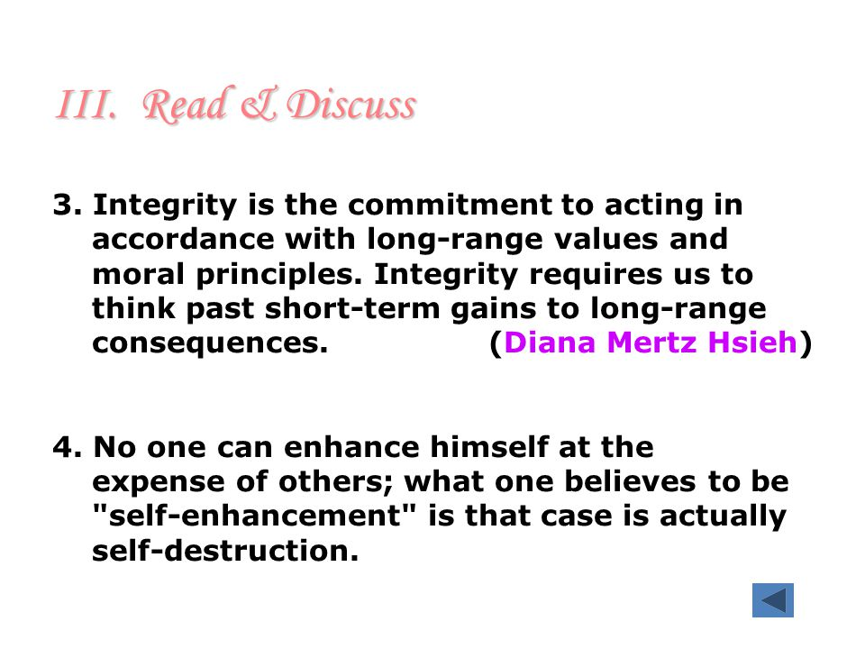 III. Read & Discuss Study the following five quotations on morality and then brainstorm about the two topics listed below. 1.