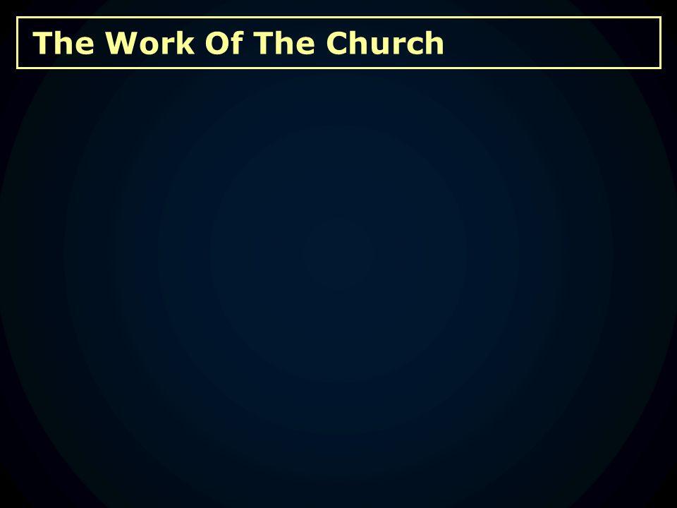 The Work Of The Church F.Church Autonomy 2 Co 8:14 1.