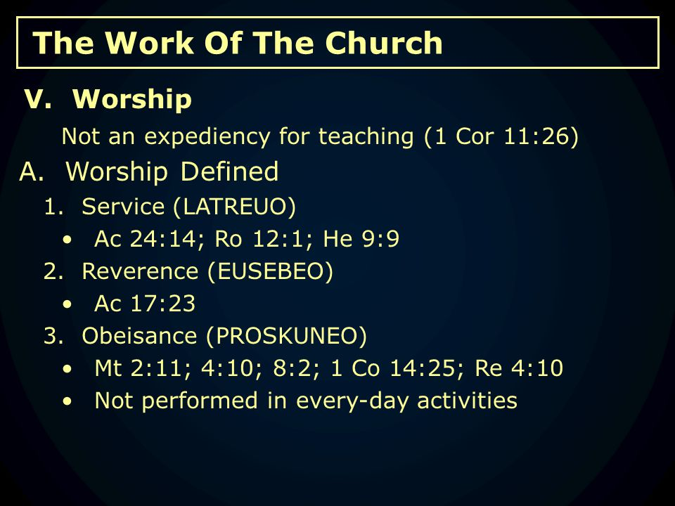 The Work Of The Church Not an expediency for teaching (1 Cor 11:26) A.