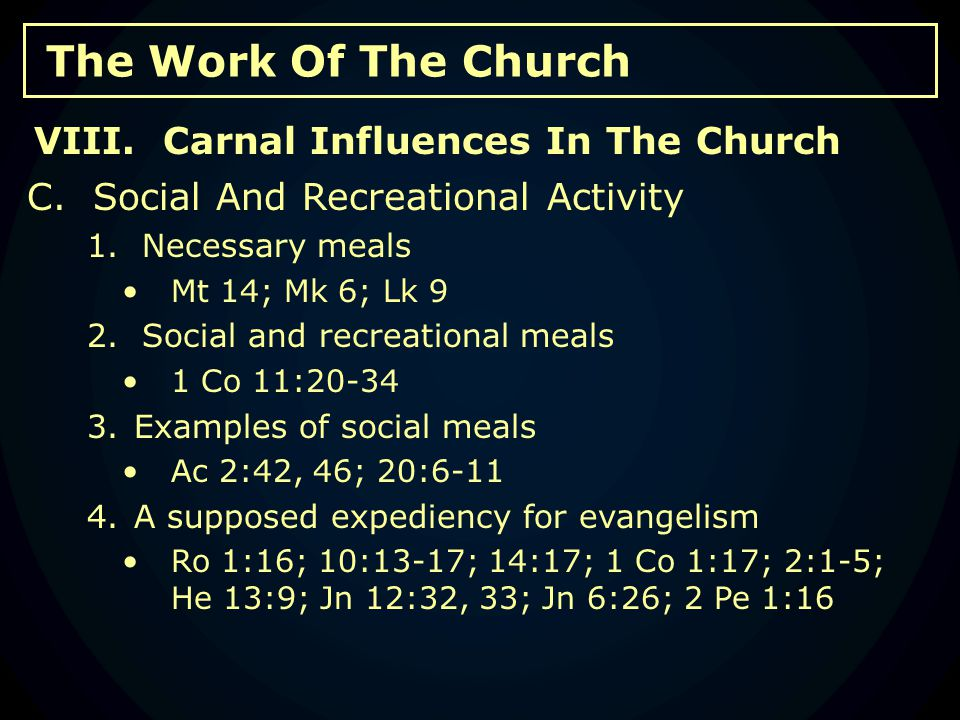 The Work Of The Church C. Social And Recreational Activity 1.