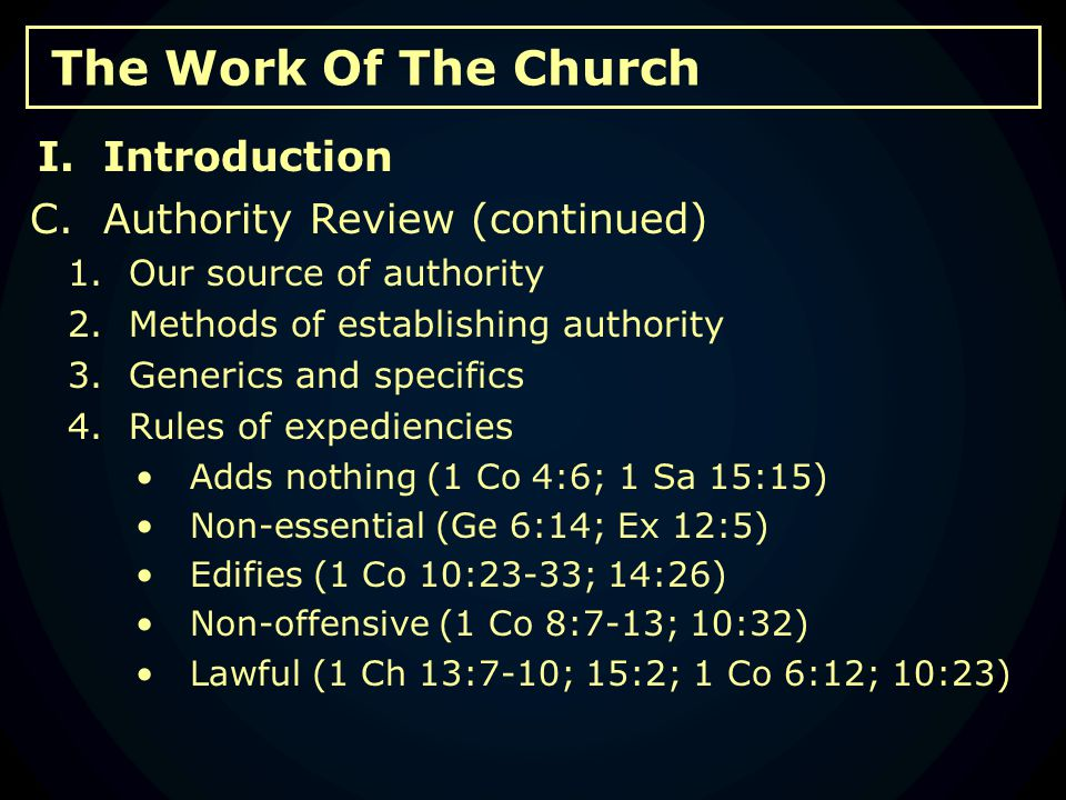 The Work Of The Church C.Authority Review (continued) 1.