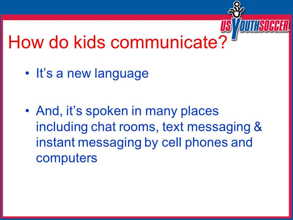 How do kids communicate.