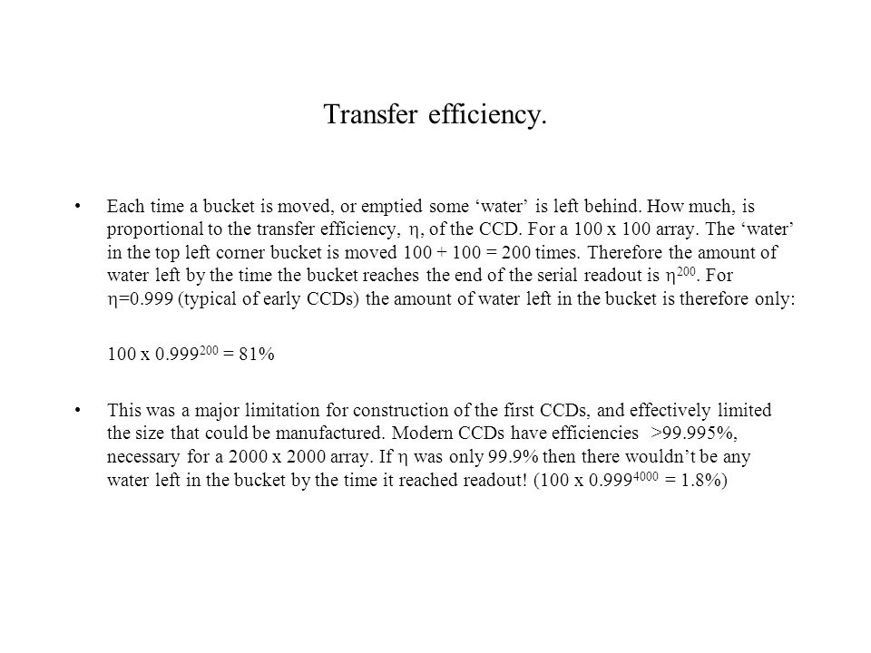 Transfer efficiency. Each time a bucket is moved, or emptied some 'water' is left behind. How much, is proportional to the transfer efficiency,  of