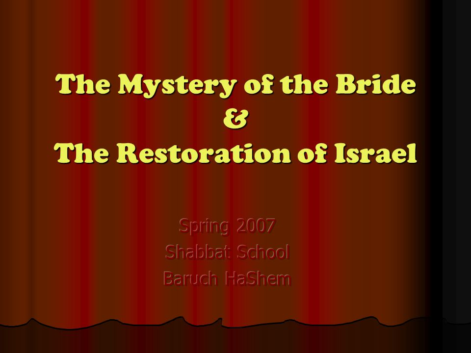 The Mystery of the Bride & The Restoration of Israel