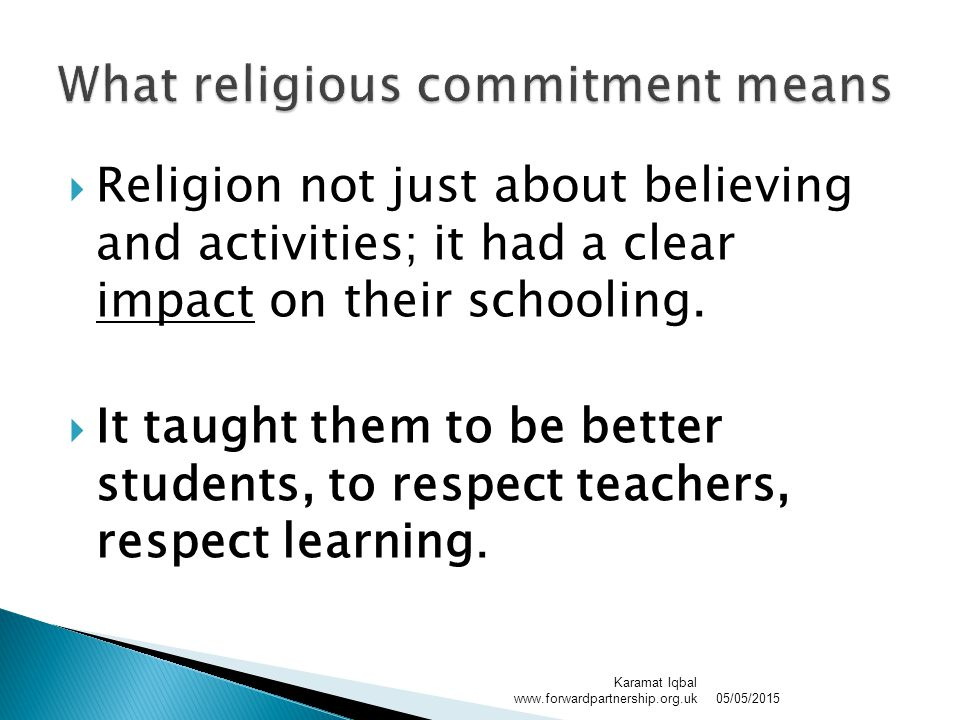  Religion not just about believing and activities; it had a clear impact on their schooling.