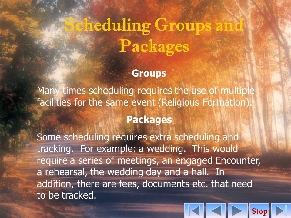 Groups Many times scheduling requires the use of multiple facilities for the same event (Religious Formation).