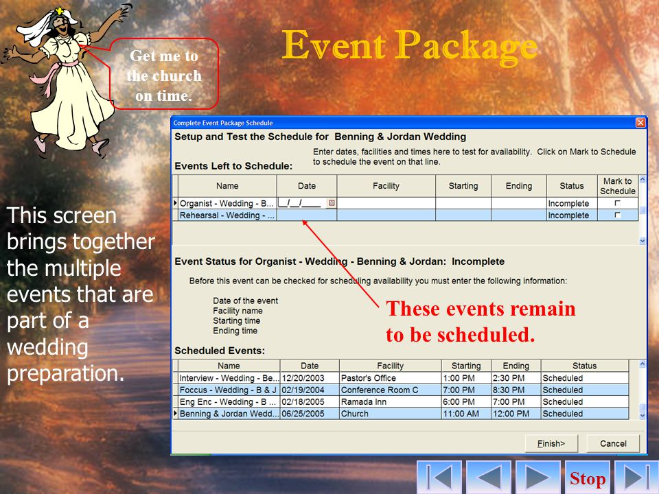 This screen brings together the multiple events that are part of a wedding preparation. Event Package Get me to the church on time. These events remai